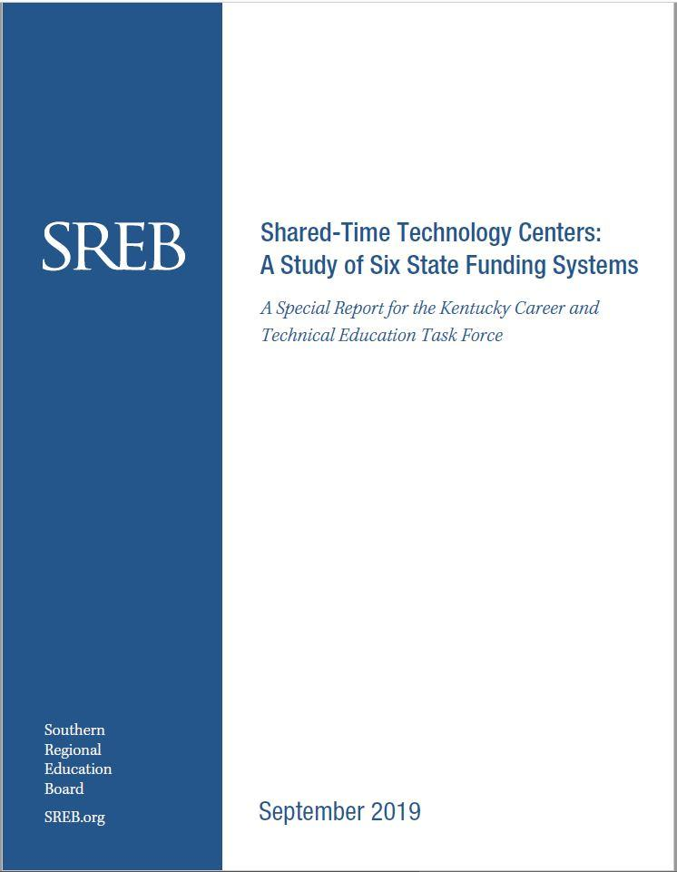 Shared-Time Technology Centers: A Study of Six State Funding Systems. Special Report for the Kentucky Career and Technical Education Task Force Southern Regional Education Board.  SREB.org. September 2019